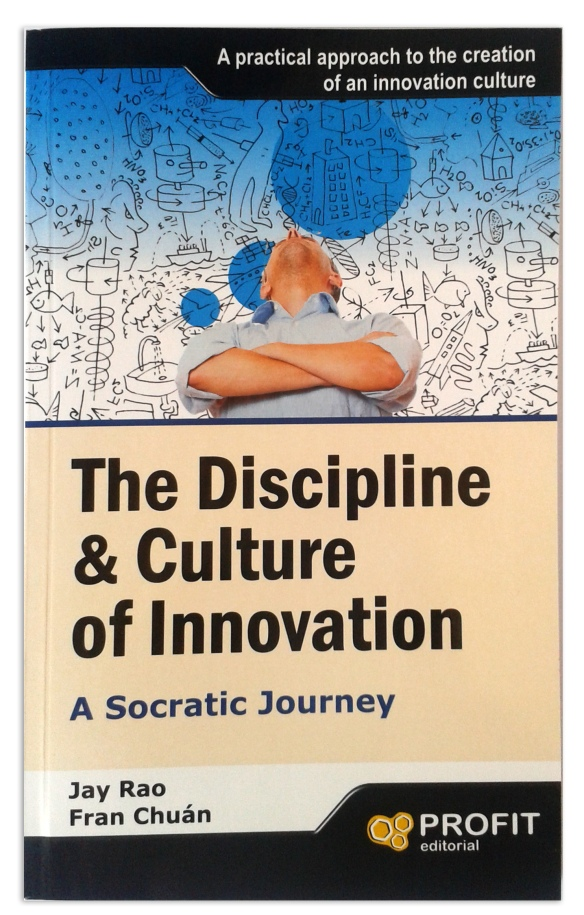 """""""The Discipline & Culture of Innovation"""", by Fran Chuan and Jay Rao"""